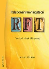Relationsinramningsteori - RFT : teori och klinisk tillämpning