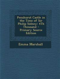 Penshurst Castle in the Time of Sir Philip Sidney: 4Th Thousand