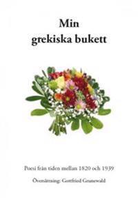 Min grekiska bukett : poesi från tiden mellan 1820 och 1939