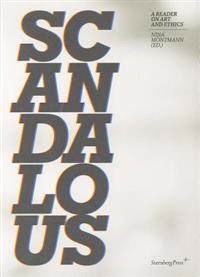 Scandalous - a Reader on Art and Ethics