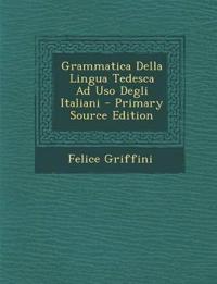 Grammatica Della Lingua Tedesca Ad Uso Degli Italiani