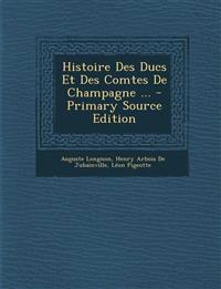 Histoire Des Ducs Et Des Comtes De Champagne ...