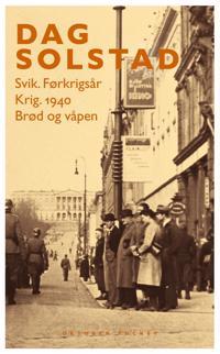 Svik ; Krig : 1940 ; Brød og våpen