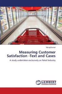 Measuring Customer Satisfaction -Text and Cases