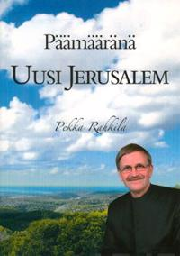 Päämääränä Uusi Jerusalem