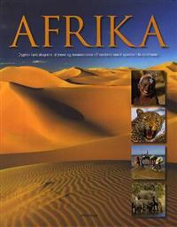 Afrika; opplev landskapene, dyrene og menneskene på verdens mest spennende kontinen