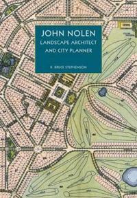 John Nolen, Landscape Architect and City Planner