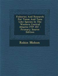 Fisheries And Research For Tunas And Tuna Like Species In The Western Central Atlantic FTP 357