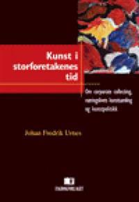Kunst i storforetakenes tid - Johan Fredrik Urnes | Inprintwriters.org