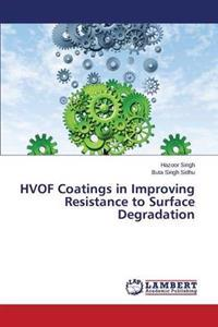 Hvof Coatings in Improving Resistance to Surface Degradation