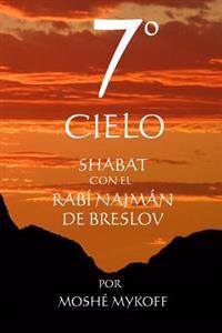 7 Cielo: Shabat Con El Rebe Najman de Breslov
