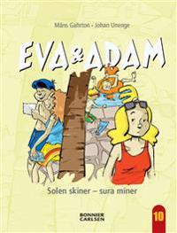 Eva & Adam 10: Solen skiner - sura miner