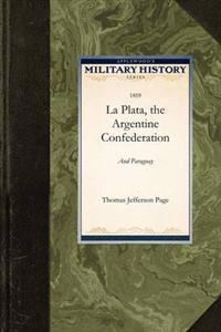 La Plata, the Argentine Confederation, and Paraguay