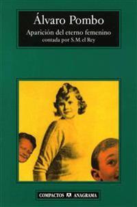 Aparicion del Eterno Femenino = Appearance of the Eternal Feminine