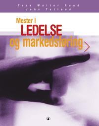 Mester i ledelse og markedsføring - Tore Walter Ruud, Johs Totland | Ridgeroadrun.org