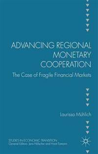 Advancing Regional Monetary Cooperation