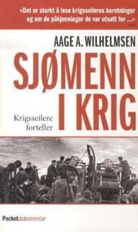 Sjømenn i krig - Aage A. Wilhelmsen | Ridgeroadrun.org