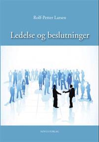 Ledelse og beslutninger - Rolf-Petter Larsen | Ridgeroadrun.org