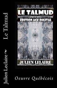 Le Talmud: Edition Age Digital