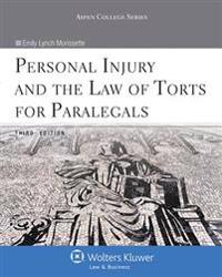 Personal Injury and the Law of Torts for Paralegals, Third Edition