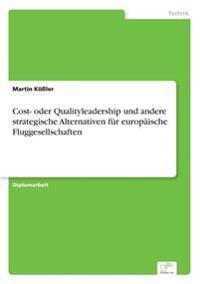 Cost- Oder Qualityleadership Und Andere Strategische Alternativen Fur Europaische Fluggesellschaften