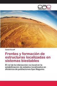 Frentes y Formacion de Estructuras Localizadas En Sistemas Biestables