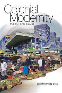 Colonial Modernity: Indian Perspectives