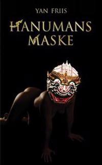 Hanumans maske - Yan Friis | Inprintwriters.org