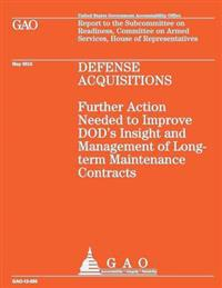 Defense Acquistions: Futher Action Needed to Improve Dod's Insight and Management of Long-Term Maintenance Contracts