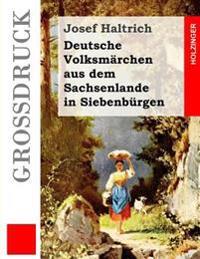 Deutsche Volksmarchen Aus Dem Sachsenlande in Siebenburgen (Grossdruck)