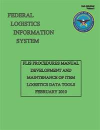 Flis Procedures Manual - Development and Maintenance of Item Logistics Data Tools: Dod 4100.39-M Volume 3