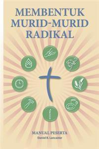 Membentuk Murid-Murid Radikal: Manual Peserta