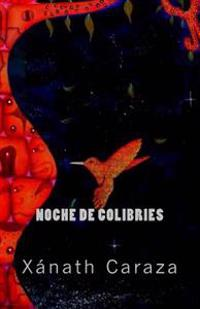 Noche de Colibries: Ekphrastic Poems