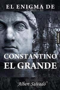 El Enigma de Constantino El Grande