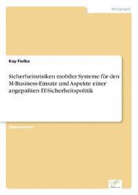 Sicherheitsrisiken Mobiler Systeme Fur Den M-Business-Einsatz Und Aspekte Einer Angepaten It-Sicherheitspolitik