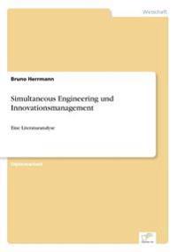Simultaneous Engineering Und Innovationsmanagement