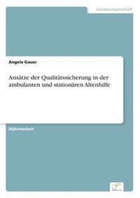 Ansatze Der Qualitatssicherung in Der Ambulanten Und Stationaren Altenhilfe