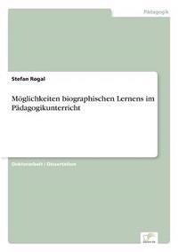 Moglichkeiten Biographischen Lernens Im Padagogikunterricht