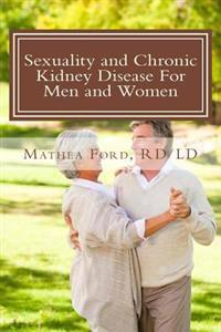 Sexuality and Chronic Kidney Disease for Men and Women: A Path to Better Understanding