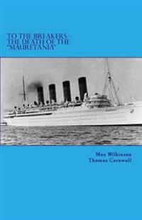 To the Breakers - The Death of the Mauretania