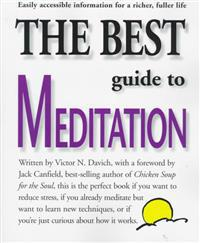 The Best Guide to Meditation: This Is the Perfect Book If You Want to Reduce Stress, If You Already Meditate But Want to Learn New Techniques, or If