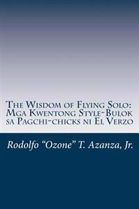 The Wisdom of Flying Solo: MGA Kwentong Style-Bulok Sa Pagchi-Chicks Ni El Verzo