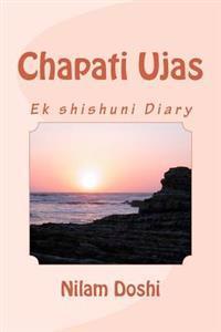 Chapati Ujas (1): Ek Shishuni Diary