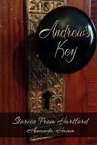 Andrew's Key: Stories from Hartford