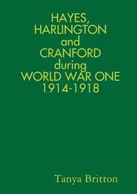 Hayes, harlington and cranford during world war one 1914-1918