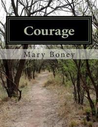 Courage: A Collection: Harry Plane and Life Lessons