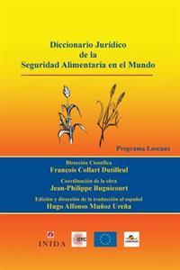 Diccionario Jurídico de la Seguridad Alimentaria En El Mundo