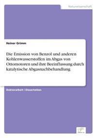 Die Emission Von Benzol Und Anderen Kohlenwasserstoffen Im Abgas Von Ottomotoren Und Ihre Beeinflussung Durch Katalytische Abgasnachbehandlung