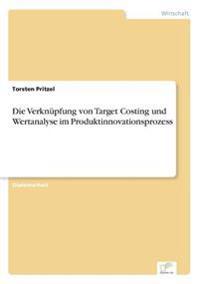 Die Verknupfung Von Target Costing Und Wertanalyse Im Produktinnovationsprozess