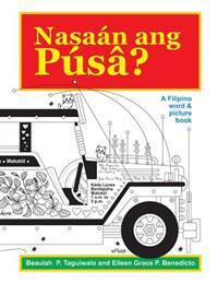 Nasaan Ang Pusa: A Filipino Word & Picture Book
